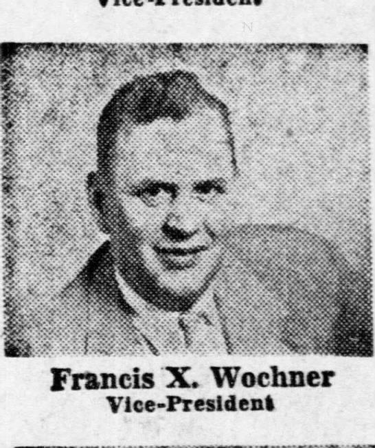 Francis X Wochner VP bank 5 Oct 1952 - Francis X. Wochner Vice-President...