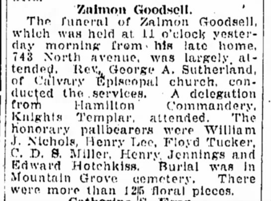 obit of Zalmon Goodsell - late of 743 North Avenue - Mountain Grove Cemetery - Knlinon Goodsell. ' The f u n e r a l of Salmon...