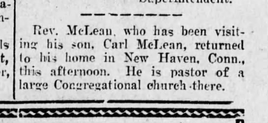The Sun (Chanute, KS) 15 May 1909  pg 4 - Tlev. McLean, who has been visiting his son,...