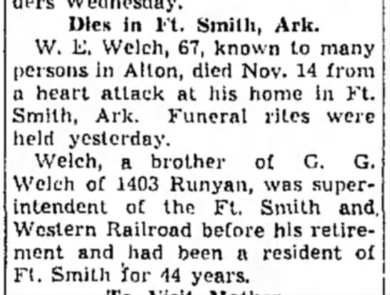 W.E. Welch death - Dies in Ft. Smith, Ark. W. E. Welch, 67, known...