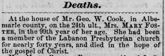 At home of George Cook, Mary Foster, 99 years old, died.  Article dated February 2, 1869. - Deaths. At the house of Mr. Geo. W. Cook, in...