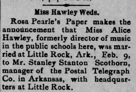 Alice Hawley Marries Stanley Scothorn in Little Rock, Ark. - Miss Hawley Weds. Rosa Pearle's Paper makes the...