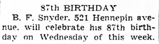 another resident of the Home - 87th BIRTHDAY B. F. Snyder, 521 Hennepin...