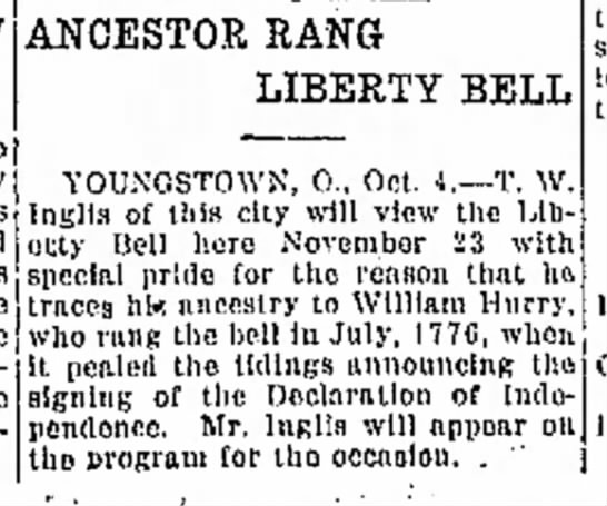 Inglis Descendant of William Hurry - ANCESTOR RANG LIBERTY BELL VOUXCSTOYVX, O.,...