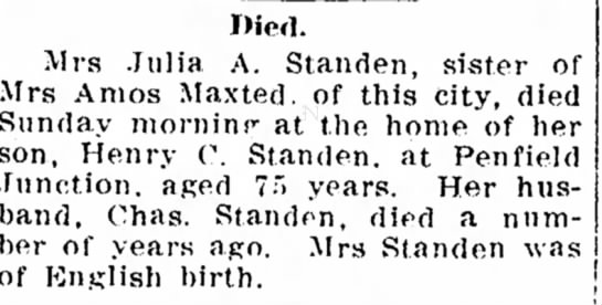 Standen, Julia 1913 obit - Died. Mrs Julia A. Standen, sister of Mrs Amos...
