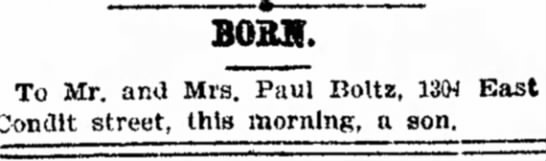 IS Paul Boltz son - In BQBH. To Mr. and Mrs. Paul Boltz, 13W Condlt...