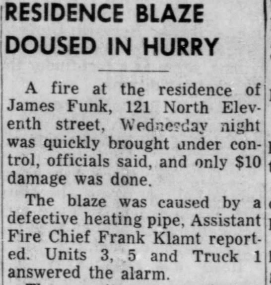 James Funk small home fire - RESIDENCE BLAZE DOUSED IN HURRY A fire at the...