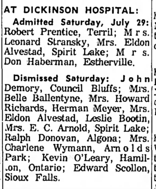Estherville Daily NewsEstherville, IowaTuesday, August 1, 1967p6 - AT DICKINSON HOSPITAL: Admitted Saturday, July...
