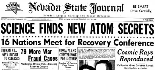 1947 Cosmic Rays Reproduced after Roswell UP Nevada State Journal July 12 - BE SMART Drive Carefully N e v a d a ' s L a r...