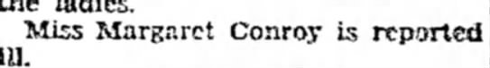 Miss Margaret Conroy Mar 10, 1928 Sterling Daily Gazette - Miss Margaret Conroy is reported ill.