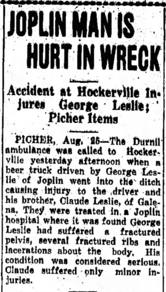 George Leslie 25 Aug 1936 - t JOPLIN MAN IS HURT IN WRECK Accident at...