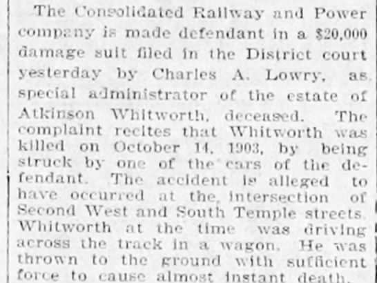 Atkinson Whitworth settlement $20,000 suit in wrongful death. 12 Jan 1904 - The Consolidated Railway and Power company is...