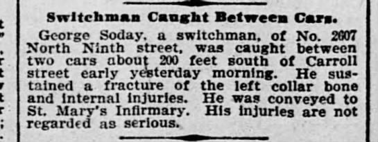 George Soday, switchman, injury 1903 in STL - Switchman Caught Between Cars. George Soday, a...