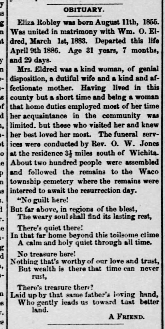 Eliza Robley obituary-Wichita Daily Eagle-13 Apr 1886-page 6 - OBITUARY. Eliza Robley was born August lltb,...