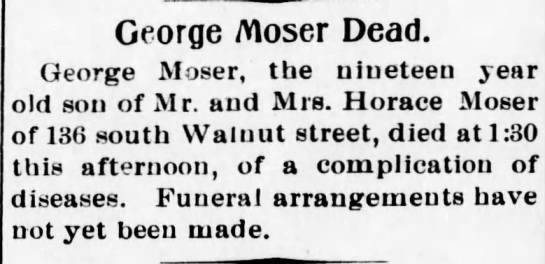 2017122606 / MOSER, George; Newspaper Obituary - George Moser Dead. George Moser, tne nineteen...