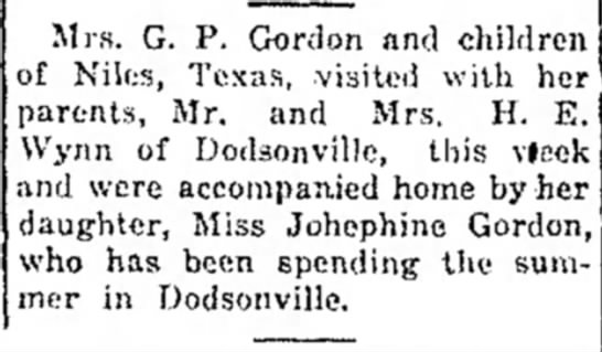 - Mrs. G. P. Gordon and children of Nilcs, Texas,...
