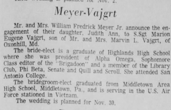 Marion Eugene Vajgrt-son of Marvin L Vajgrt engaged to Judith Ann Meyer Sep 15th 1968 - MoyorA'ajgrt ?/Ir. and Mrs. WilUam Fredrick...