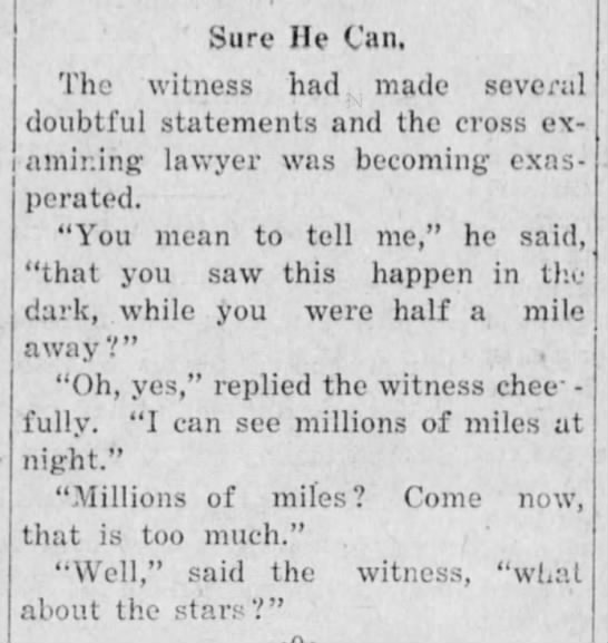 1922 quip - Sure He Can, The witness had made several...