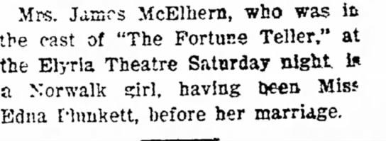 Edna Plunkett McElhern 1906 Elyria, OH - Mrs. James McElhern, who was it the cast of...