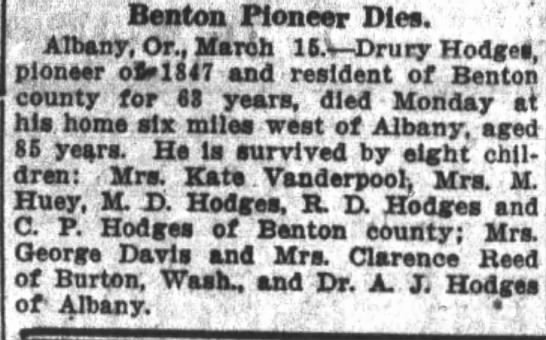 Hodges, Drury;obit; The Oregon Daily Journal, March 15, 1911 Wed. page 12 - , Benton Pioneer Dies. Albany, Or., Maroh...