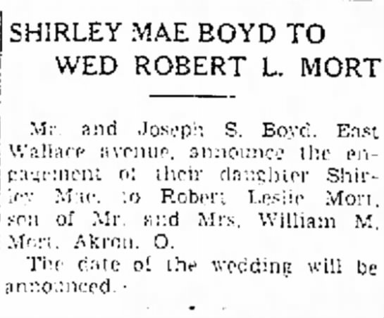 Parents' engagement announced - SHIRLEY MAE BOYD TO WED ROBERT L. MORT Mr and...