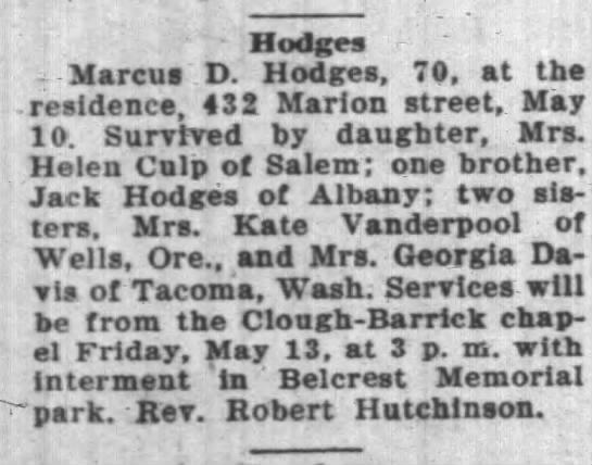 Hodges, Marcus D; obit; The Oregon Statesman, May 13, 1938, Fri. pg 9 - - Hodges Marcus D. Hodges, 70, at the...