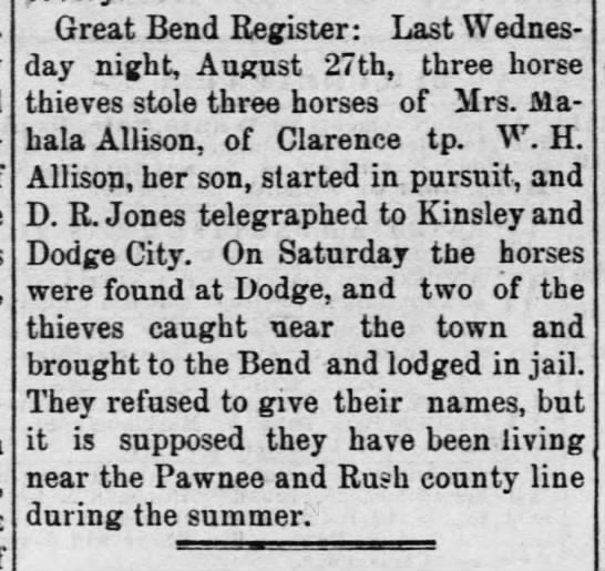 Horses Stolen from Mrs Mahala ALLISON of Clarence tp. - Great Bend Register: Last Wednes day night,...