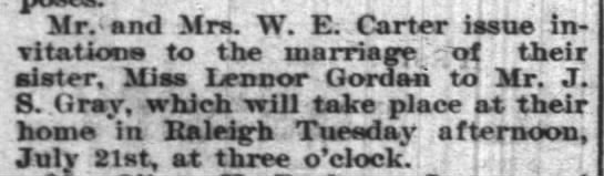 Invite by Carters to wedding of Lennore Gordon to J. S. Gray. N&O 15 Jul 1896 - Mr. and Mrs. W. E. Carter issue invitation...