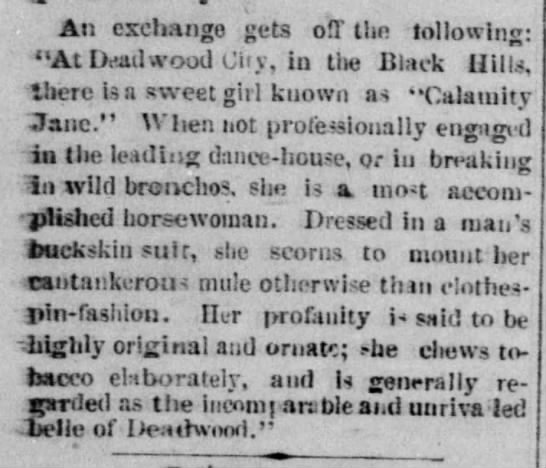 """Calamity Jane's profanity is """"highly original and ornate,"""" 1876 - An exchange get3 o!T the following """"At Dyul..."""