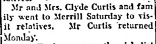 Monico; Mr and Mrs. Clyde Curtis and family went to Merrill to visit relatives