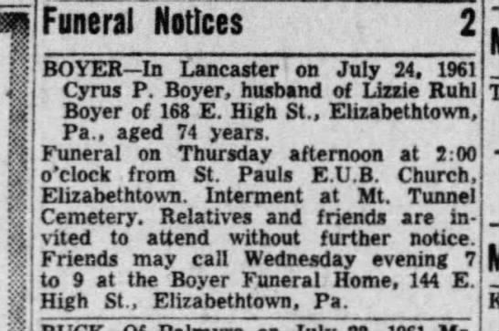 *Boyer, Cyrus P.- Funeral Notice- Lebanon Daily News- Lebanon PA-tues 25 Jul 1961 page 18 col 4 - Funeral Notices BOVER In Lancaster on July 24....