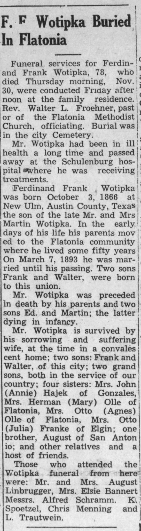 Obituary for Frank Wotipka. Shiner Gazette (Shiner, Texas) 14 Dec 1944, page 1 - |F. p Wotipka Buried In Flatonia Funeral...