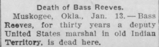 Bass Reeves Dies - Death of Bass Reeves. Muskogee, Okla.. Jan. 13....