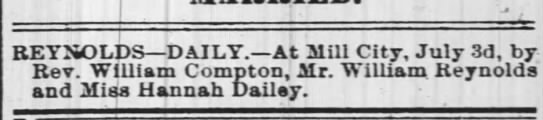 William Reynolds and Miss Hannah Dailey married at Mill City 3 Jul 1875. - REYNOLDS DAILY. At Mill City, July 3d, by Rev....