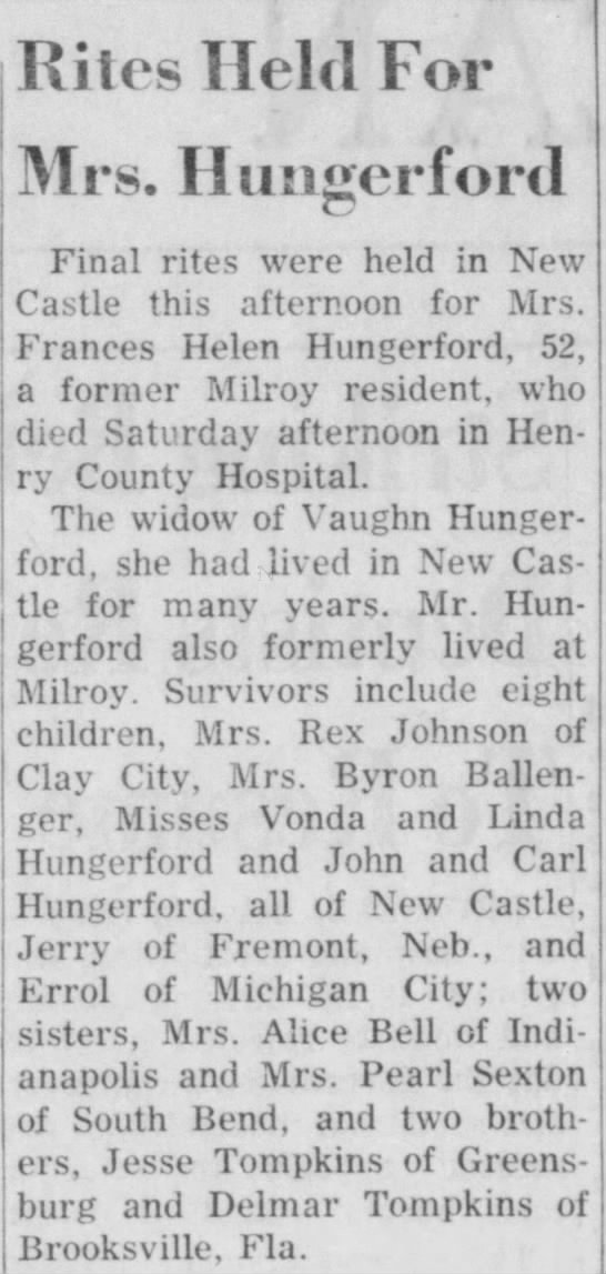 Obituary - Frances Helen Hungerford. Rushville Republican (Rushville, IN) 7 Apr 1964, Page 2 - Rites Held For j Mrs. Hungerford Final rites...