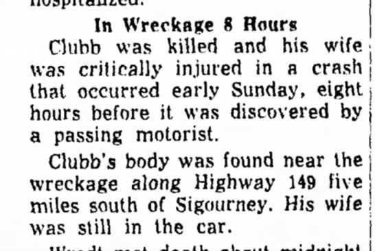 Kenneth Clubb death - In Wreckage 8 Hours Clubb was killed and his...