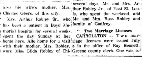 Mrs. Arthur Robley Sr. out of hospital-Alton Even. Telegraph, page 11-12 July 1960 - his wife's mother, Mrs. Charles Geers. of this...