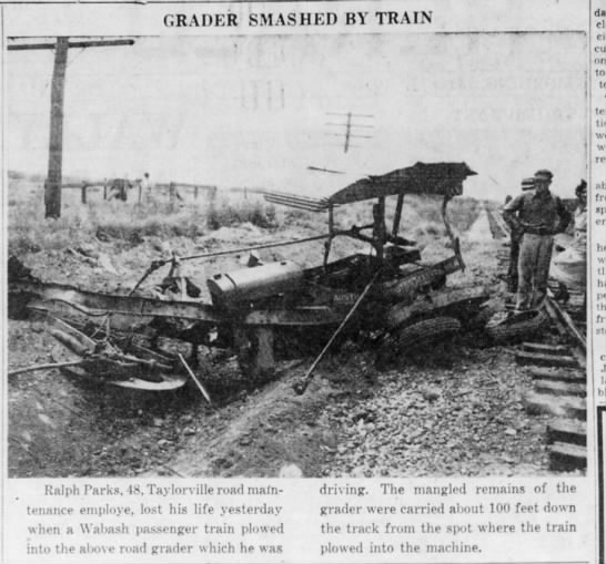 PARKS KILLED TRAIN -GRADER - GRADER SMASHED BY TRAIN hi A one to t - tx - ....
