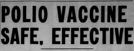 Polio Vaccine Safe, Effective - POLIO VACCINE SAFE 9 EFFECTIVE
