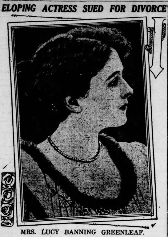 "Lucy Banning Greenleaf - ELOPING ACTRESS . SWi iihi "" L. mrs. Lucy..."