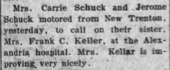 Carrie & Jerome Schuck visit sister (Mattie Keller) in hospital - Mrs. Carrie Schuck and .Jerome Schuck. motored...