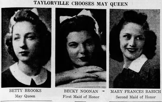 - TAYLORVILLE CHOOSES MAY QUEEN 1 irv 7m 1 BETTY...