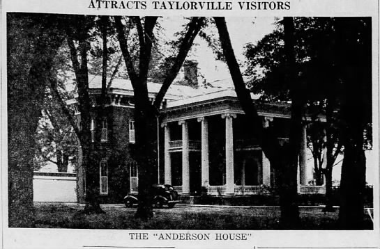 ANDERSON HOUSE / Sutton FUNERAL HOME. TAYLORVILLE ILL - ATTRACTS TAYLORVILLE VISITORS ' ' ! l.'; THE...