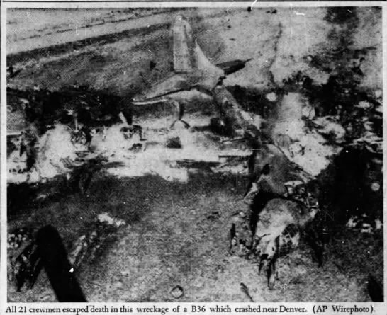 1956 NOV 16 - B-36 crashed near Denver - hp's n r ixv - ifelvj All 21 crewmen escaped...