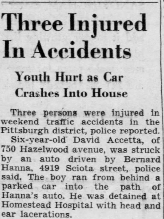 1946 Oct David Accetta hit by  auto. Pittsburgh Post-Gazette. - Three Injured In Accidents Youth Hurt a Car...