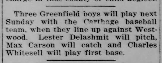 Carthage to play Westwood, DeLashmit, Carson, Whitesell. 1926 - Three Greenfield boys will play next Sunday...