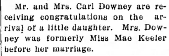 Carl Downey baby news - Mr. and Mrs. Carl Downey are receiving...