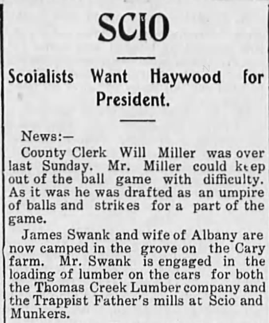 1907-7-26 Swanks camped in Scio-lumber - SC10 Scoialists Want Haywood President. for...