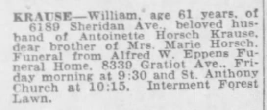 "KRAUSE William, husband of Antoinette HORSCH (death notice) Wed 17 Sep 1952 - KR t'SE William."" age PI years, of SI 89..."