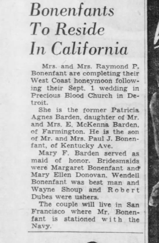 Wedding Plans for cousin Patricia Barden. 13 Sep 1956. Detroit Free  Press. - Bonenfants To Reside In California Mrs. and...